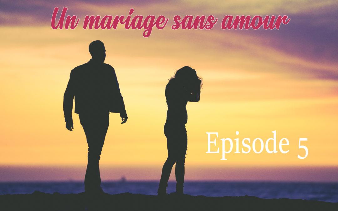 Un mariage sans amour – Épisode 5