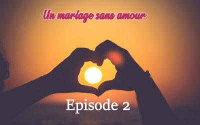 Un mariage sans amour – Épisode 2