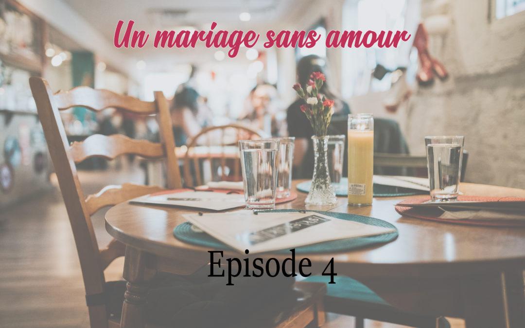 Un mariage sans amour – Épisode 4